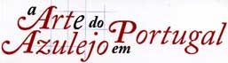 A arte do azulejo em Portugal